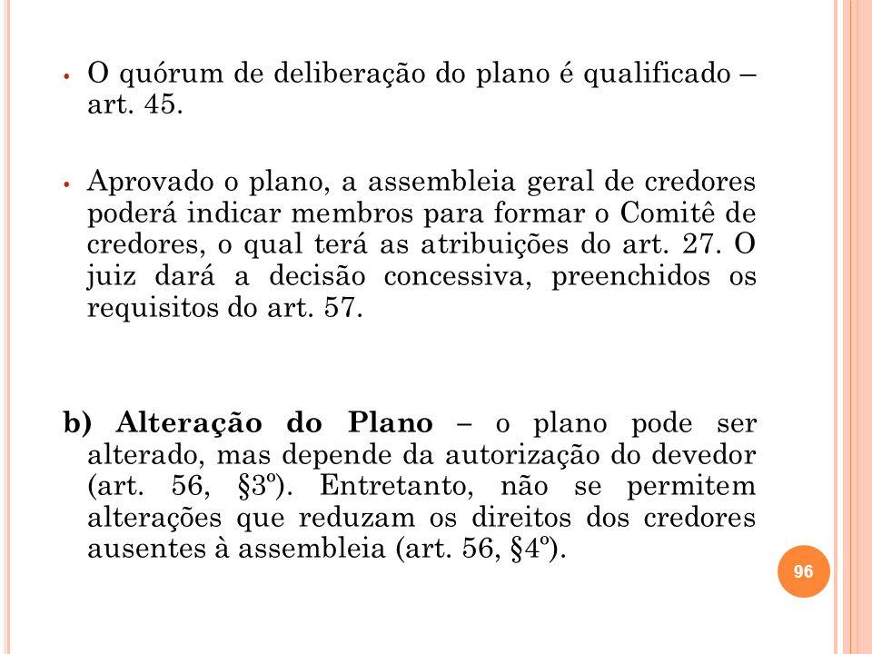 c) Rejeição do Plano – nesse caso, o juiz decretará a falência do devedor (art.