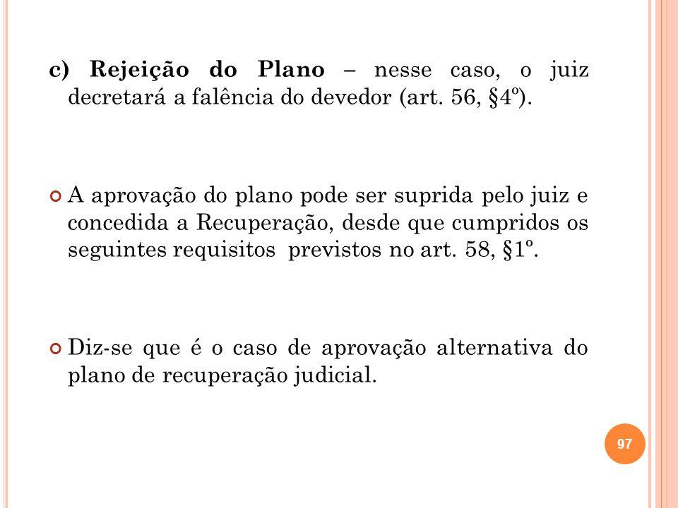 Caso o plano seja aprovado ou modificado, será apresentado em juízo, onde deverão ser juntadas pelo devedor as certidões negativas de débitos tributários (art.