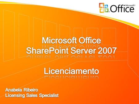 © 2008 Microsoft Corporation Microsoft Office SharePoint Server 2007 Microsoft Office SharePoint Server 2007 for Internet sites Microsoft Search Server.