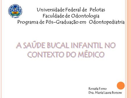 A SAÚDE BUCAL INFANTIL NO CONTEXTO DO MÉDICO