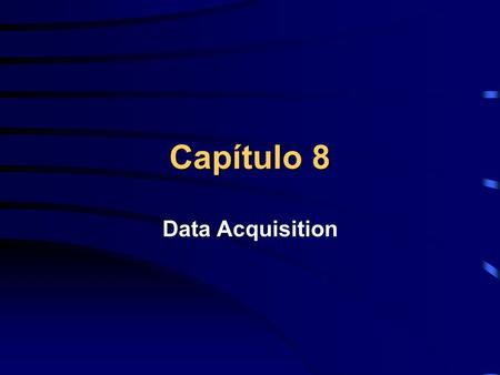 Capítulo 8 Data Acquisition.
