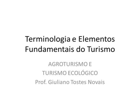 Terminologia e Elementos Fundamentais do Turismo