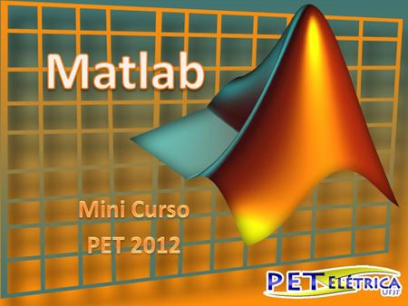 Matlab Mini Curso PET 2012.