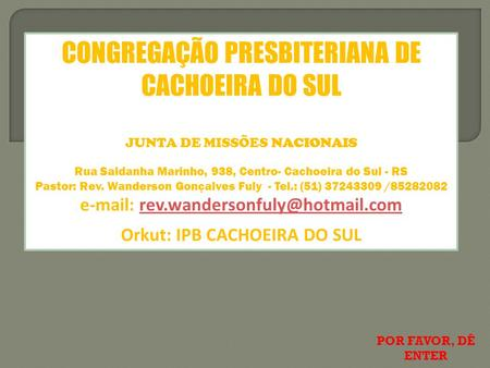 Orkut: IPB CACHOEIRA DO SUL