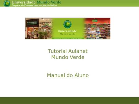 Tutorial Aulanet Mundo Verde Manual do Aluno.