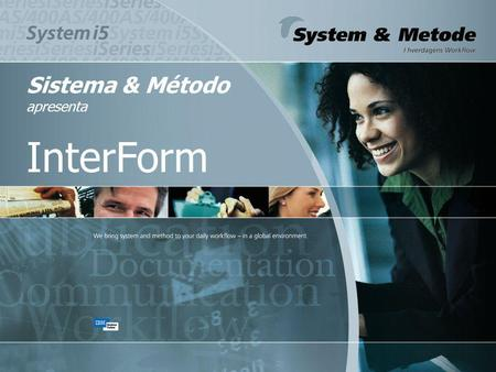 Sistema & Método apresenta InterForm. O que é InterForm ?