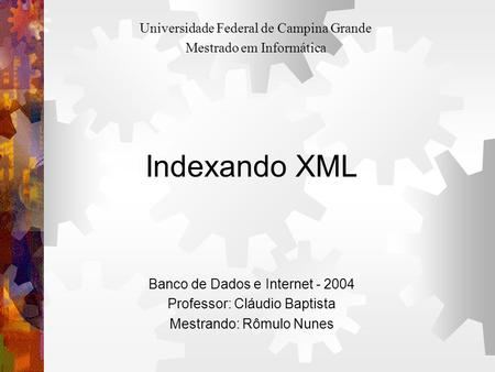 Indexando XML Universidade Federal de Campina Grande