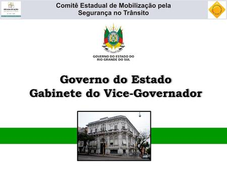 Governo do Estado Gabinete do Vice-Governador Governo do Estado Gabinete do Vice-Governador.