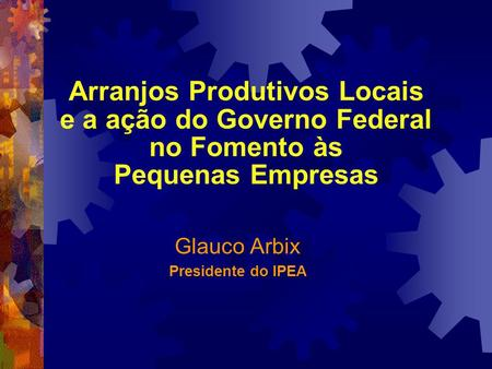 Glauco Arbix Presidente do IPEA