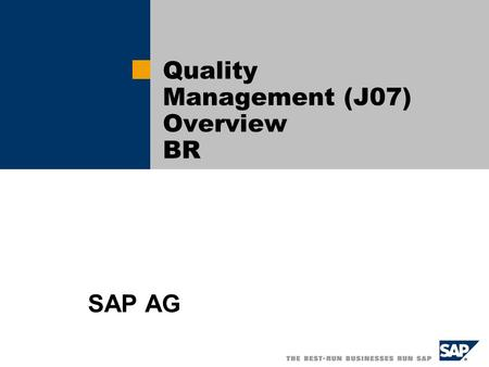 Quality Management (J07) Overview BR SAP AG.  SAP AG 2004, Title of Presentation, Speaker Name / 2 Configuration overview – Building blocks Configurações.