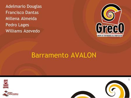 1 Barramento AVALON Adelmario Douglas Francisco Dantas Millena Almeida Pedro Lages Williams Azevedo.