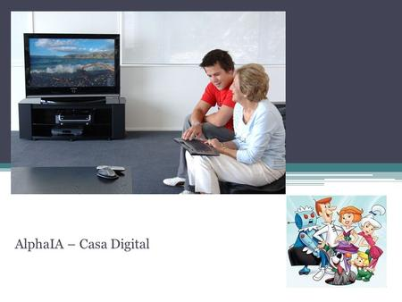 Casa Digital AlphaIA – Casa Digital.