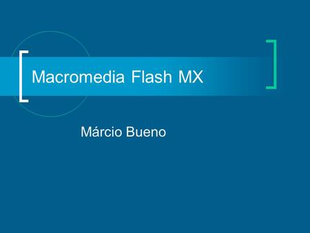 Macromedia Flash MX Márcio Bueno.