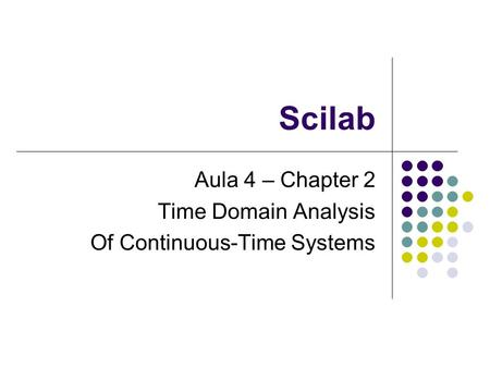 Scilab Aula 4 – Chapter 2 Time Domain Analysis Of Continuous-Time Systems.
