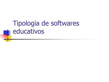 Tipologia de softwares educativos
