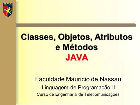 Classes, Objetos, Atributos e Métodos JAVA