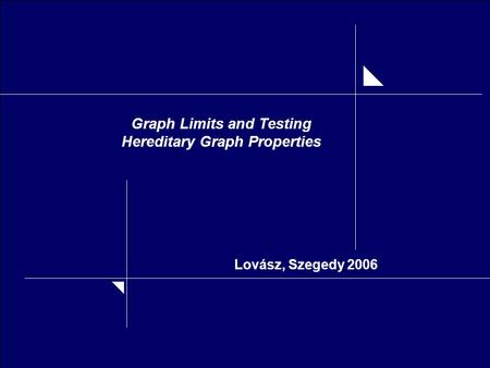 Graph Limits and Testing Hereditary Graph Properties Lovász, Szegedy 2006.
