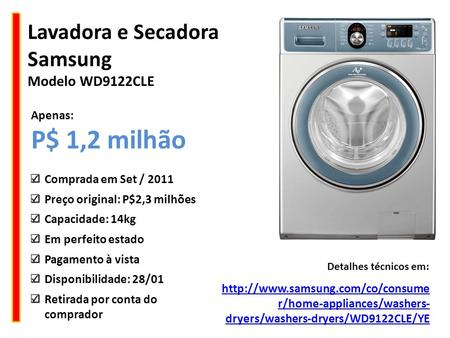 Lavadora e Secadora Samsung Modelo WD9122CLE  r/home-appliances/washers- dryers/washers-dryers/WD9122CLE/YE Detalhes técnicos.