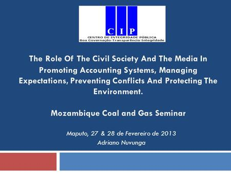 The Role Of The Civil Society And The Media In Promoting Accounting Systems, Managing Expectations, Preventing Conflicts And Protecting The Environment.