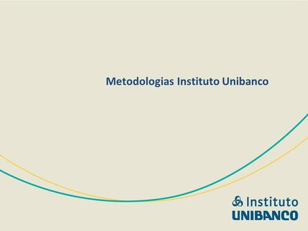 Metodologias Instituto Unibanco