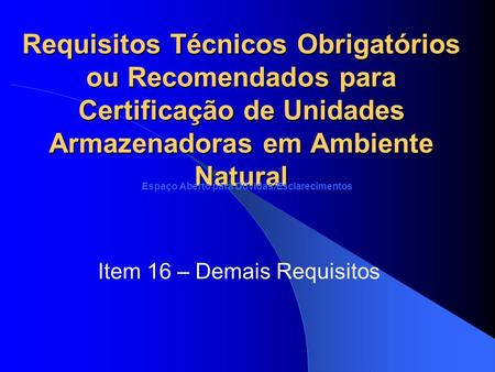 Item 16 – Demais Requisitos