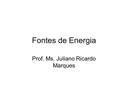 Prof. Ms. Juliano Ricardo Marques