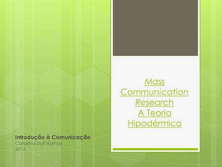 Mass Communication Research A Teoria Hipodérmica