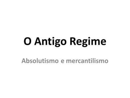 Absolutismo e mercantilismo