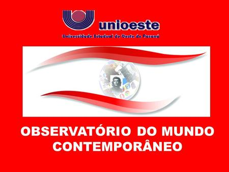 OBSERVATÓRIO DO MUNDO CONTEMPORÂNEO