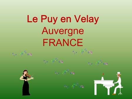Le Puy en Velay Auvergne FRANCE.