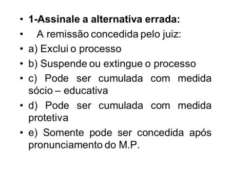 1-Assinale a alternativa errada: