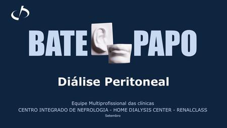 BATE PAPO Diálise Peritoneal Equipe Multiprofissional das clínicas