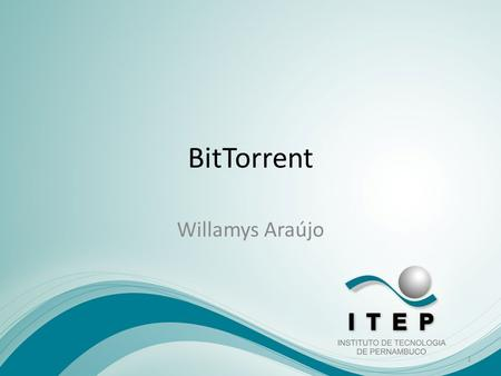 BitTorrent Willamys Araújo.
