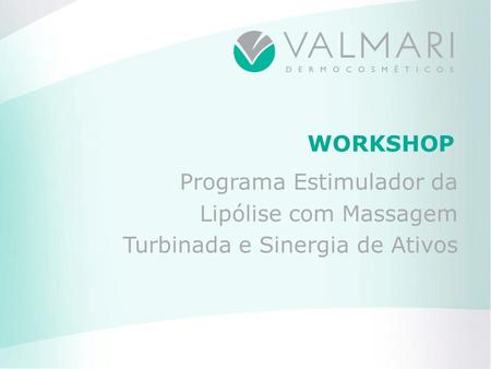 WORKSHOP Programa Estimulador da Lipólise com Massagem