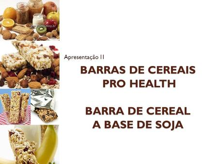 Barras de Cereais Pro Health Barra de cereal a base de soja