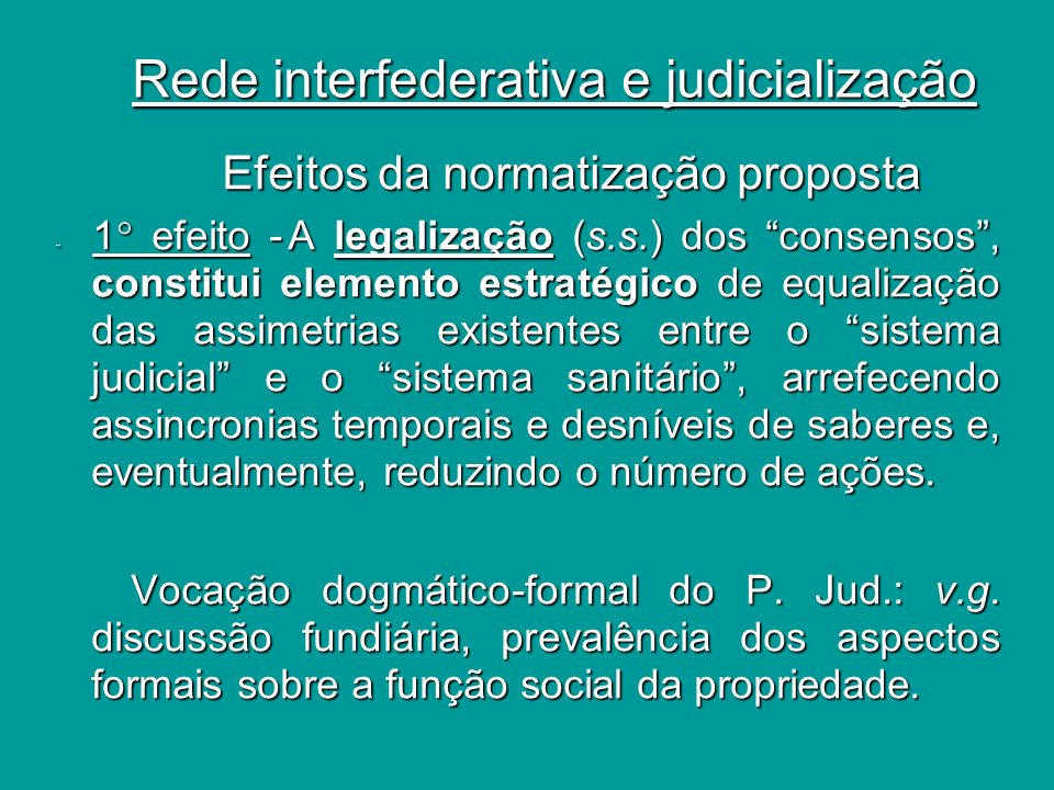 Rede interfederativa e judicialização 2° efeito : definição da exigibilidade legal (s.s.) de condutas sanitárias determinadas.
