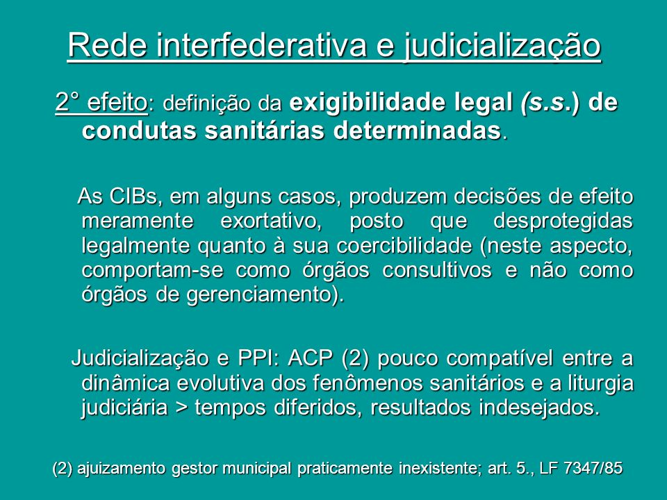 Rede interfederativa e judicialização 3° efeito: redução do coeficiente de tensão entre MP, Judiciário e gestores públicos (TC e Conselho Saúde).