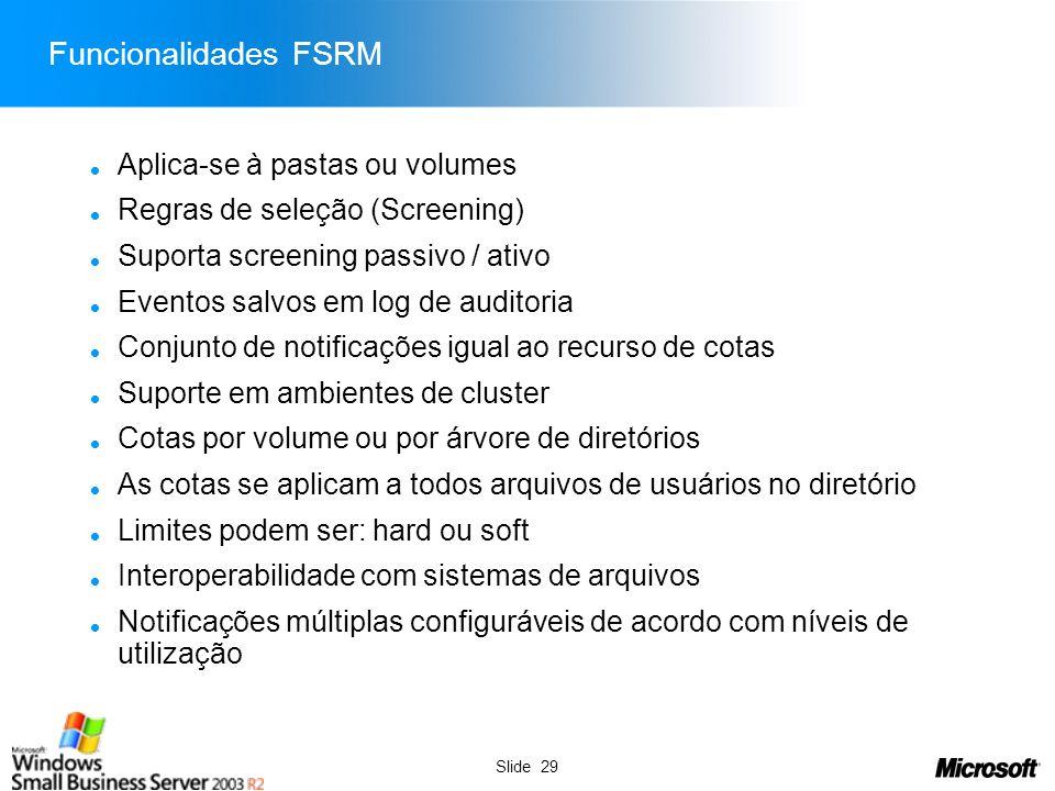 Slide 30 Gerenciamento do Servidor Demo Wizard de Acesso Remoto Área de trabalho remota Área de trabalho remota web Acesso ao e-mail com o Outlook Web Access SharePoint Services Wake on Remote Access FSRM
