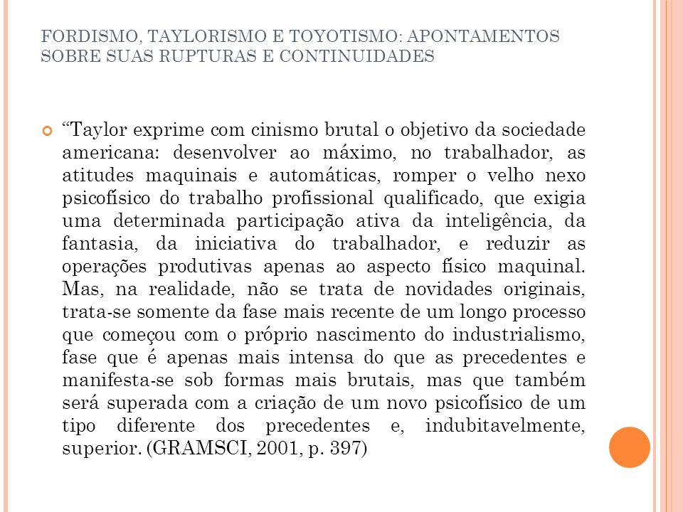 FORDISMO, TAYLORISMO E TOYOTISMO: APONTAMENTOS SOBRE SUAS RUPTURAS E CONTINUIDADES Friedmann aponta em seus estudos uma direção de alternativas, como rodízio e ampliação do conteúdo das tarefas.