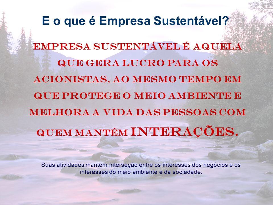 10 Sustentabilidade Arte de fazer negócio num mundo interdependente.