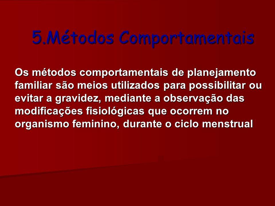 Métodos de Abstinência Periódica São aqueles que exigem do casal abster-se das relações sexuais durante o período fértil da mulher.