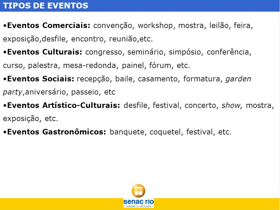 TIPOS DE EVENTOS Eventos Esportivos: competição, remate, excursão, premiação.