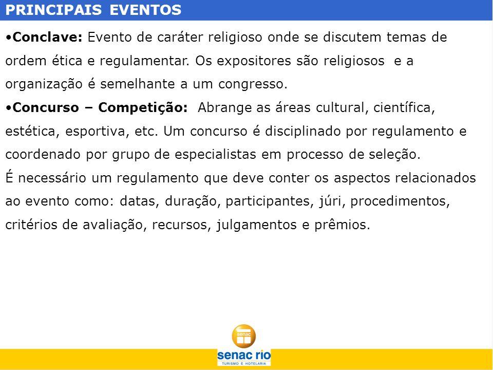 PRINCIPAIS EVENTOS Conferência: Exposição de um tema de interesse geral, por especialistas, dirigida a um público com bom nível cultural.