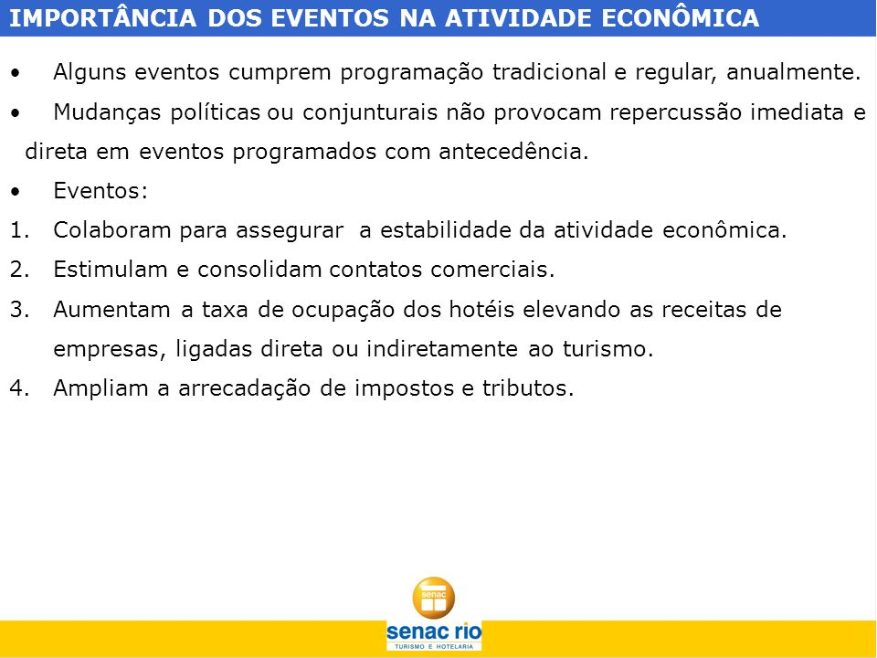 IMPORTÂNCIA DOS EVENTOS NA ATIVIDADE ECONÔMICA 5.Proporcionam geração de emprego e renda.