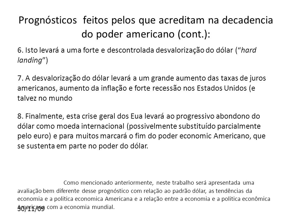 30/11/09 A forma de análise de Serrano se destoa das outras por dois aspectos diferentes: 1.