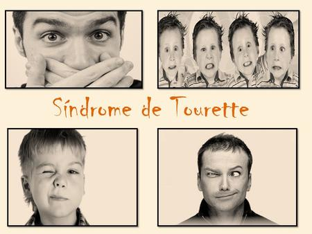 Síndrome de Tourette.