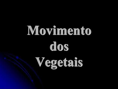 Movimento dos Vegetais