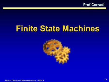Prof.Corradi Finite State Machines.