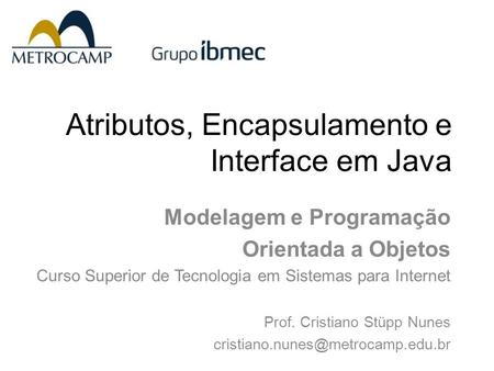 Atributos, Encapsulamento e Interface em Java
