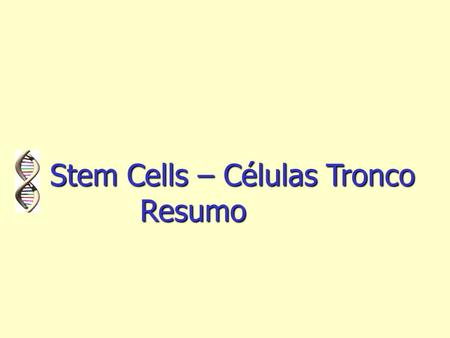 Stem Cells – Células Tronco